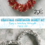 ♥ Day 6: Mickey Wreath
