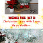 ♥ Day 10; Christmas Tree with Legs