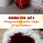 ♥ Day 8; Amigurumi Pikachu in Santa Sleepingbag